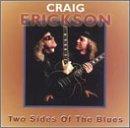 Craig Erickson/Too Sides Of The Blues
