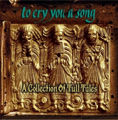 To Cry You A Song Collectio To Cry You A Song Collection O Abrahams Emerson Mcdonald Pegg T T Jethro Tull