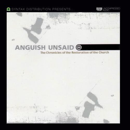 Anguish Unsaid The Chronicles Of The Restoration Of The Church