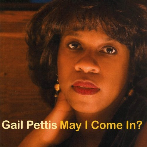 Gail Pettis May I Come In?