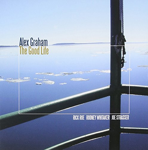 Alex Graham Good Life