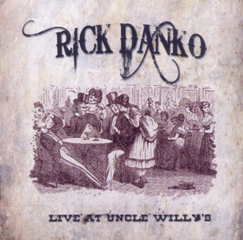 Rick & Richard Manuel Danko Live At Uncle Willy's 1989