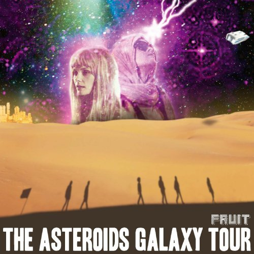 Asteroids Galaxy Tour Fruit
