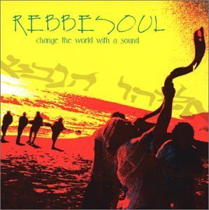 rebbe-soul-change-the-world-with-a-sound