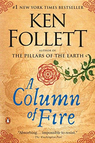 Ken Follett A Column Of Fire