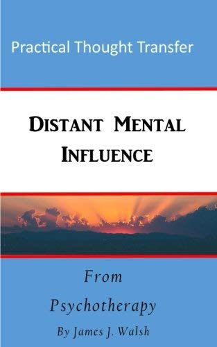 james-j-walsh-distant-mental-influence-practical-thought-transfer