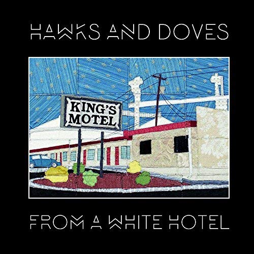 Hawks & Doves From A White Hotel