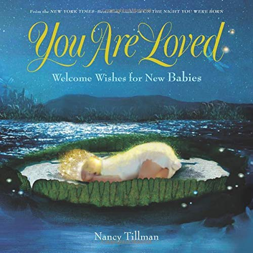 Nancy Tillman You Are Loved Welcome Wishes For New Babies