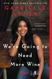 Gabrielle Union We're Going To Need More Wine Stories That Are Funny Complicated And True