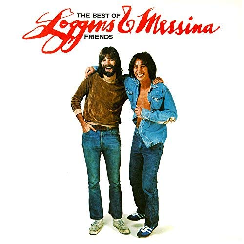 Loggins & Messina Best Of Friends Greatest Hits