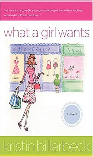 Kristin Billerbeck What A Girl Wants