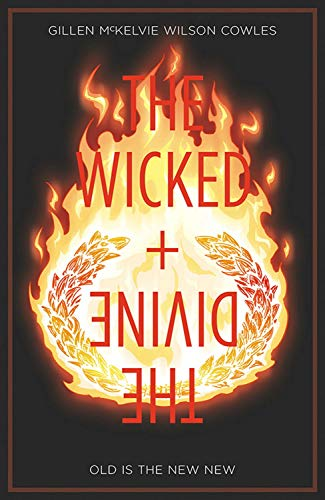 Kieron Gillen The Wicked + The Divine Volume 8 Old Is The New New