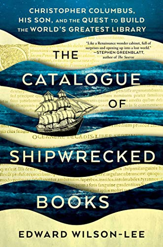 Edward Wilson Lee The Catalogue Of Shipwrecked Books Christopher Columbus His Son And The Quest To B
