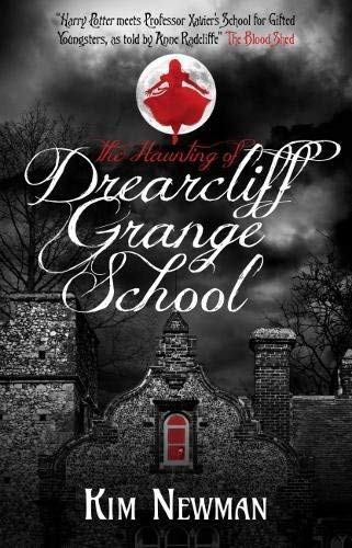 Kim Newman The Haunting Of Drearcliff Grange School