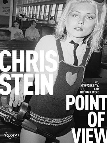 Chris Stein Point Of View Me New York City And The Punk Scene