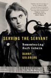 Danny Goldberg Serving The Servant Remembering Kurt Cobain