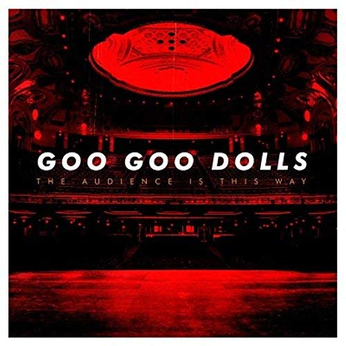 goo-goo-dolls-the-audience-is-this-way-live-rsc-2018-exclusive