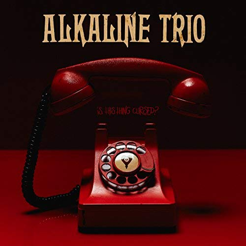 alkaline-trio-is-this-thing-cursed