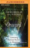 Elena Aguilar Onward Cultivating Emotional Resilience In Educators Mp3 CD