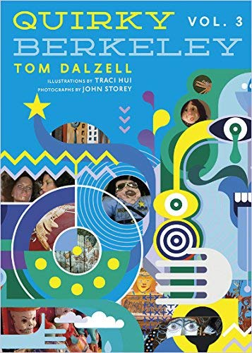 Tom Dalzell Quirky Berkeley Volume 3
