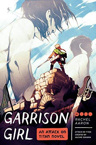 Rachel Aaron Garrison Girl An Attack On Titan Novel