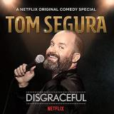 Tom Segura Disgraceful