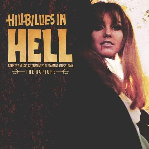 hillbillies-in-hell-country-musics-tormented-testament-1952-1974-the-rapture