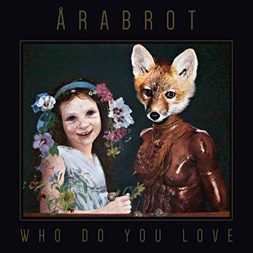 Arabrot Who Do You Love