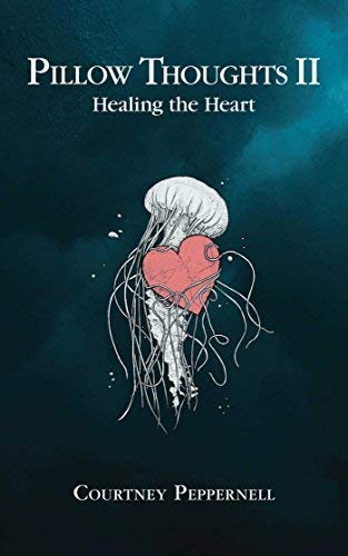Courtney Peppernell Pillow Thoughts Ii Healing The Heart