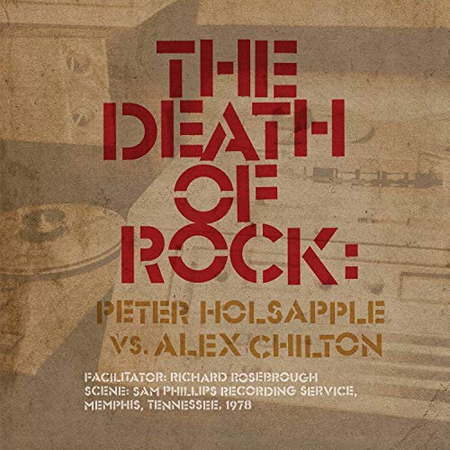 Peter Holsapple Vs. Alex Chilton The Death Of Rock
