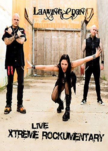 leaving-eden-live-xtreme-rockumentary