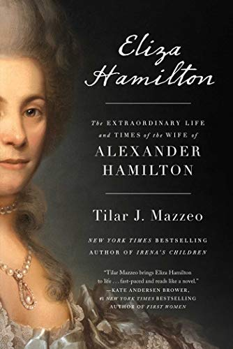 tilar-j-mazzeo-eliza-hamilton-the-extraordinary-life-and-times-of-the-wife-of-a