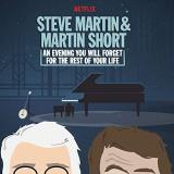 Steve Martin & Martin Short An Evening You Will Forget For The Rest Of Your Life