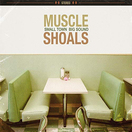 Muscle Shoals Small Town Big Sound Muscle Shoals Small Town Big Sound