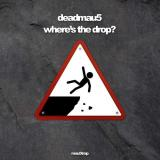 Deadmau5 Where's The Drop? [2lp] (poster Glossed Prints Tri Fold Sleeve Limited To 500