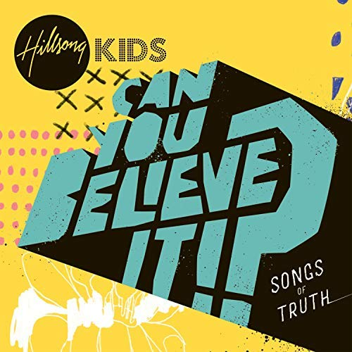 hillsong-kids-can-you-believe-it