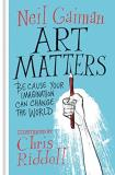 Neil Gaiman Art Matters Because Your Imagination Can Change The World