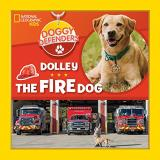 National Geographic Kids Doggy Defenders Dolley The Fire Dog