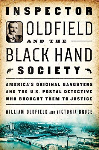 william-oldfield-inspector-oldfield-and-the-black-hand-society-americas-original-gangsters-and-the-us-postal
