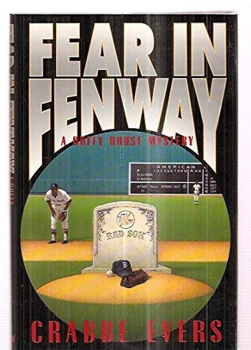 crabbe-evers-fear-in-fenway-a-duffy-house-mystery