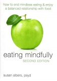 Susan Albers Eating Mindfully How To End Mindless Eating & Enjoy A Balanced Relationship With Food