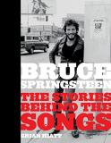 Brian Hiatt Bruce Springsteen The Stories Behind The Songs