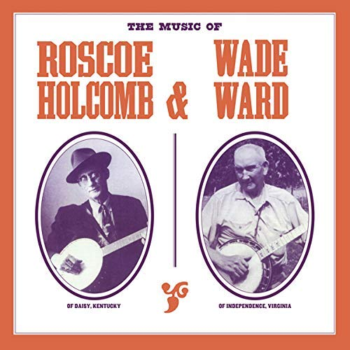 Roscoe Holcomb & Wade Ward The Music Of Roscoe Holcomb & Wade Ward Lp