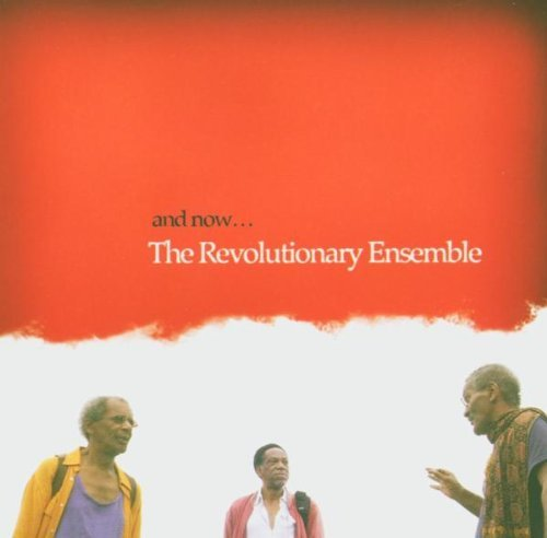 Revolutionary Ensemble & Now