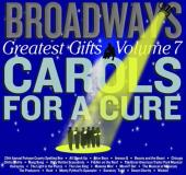 Broadway's Greatest Gifts Vol. 7 Carols For A Cure 2 CD Set