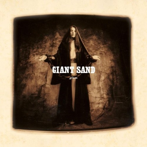 Giant Sand Glum (25th Anniversary Edition Digipak