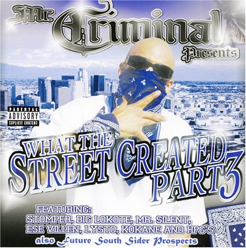Mr. Criminal Presents What The Streets Created Part Explicit Version