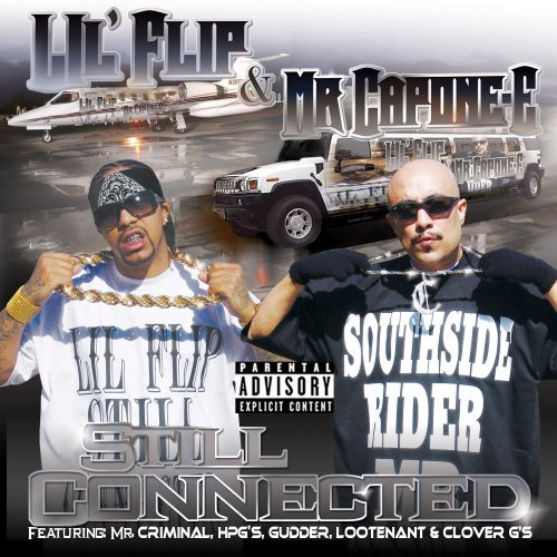 Lil' Flip & Mr. Capone E Still Connected Explicit Version