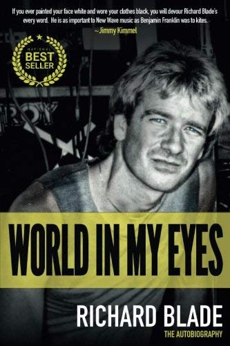 Richard Blade World In My Eyes The Autobiography