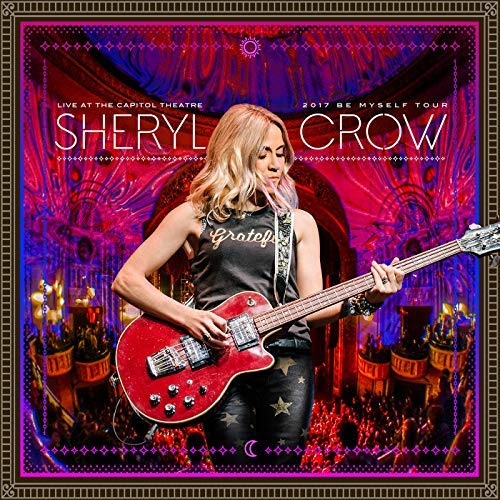 Sheryl Crow Live At The Capitol Theater